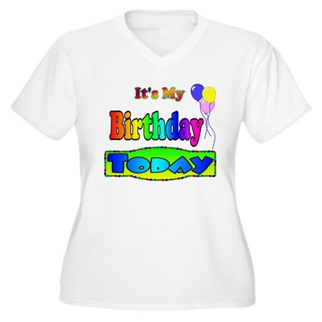 It's My Birthday Today Women's Plus Size V-Neck T-