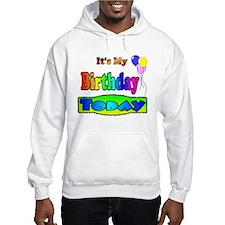It's My Birthday Today Hoodie