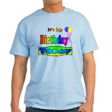 It's My Birthday Today T-Shirt