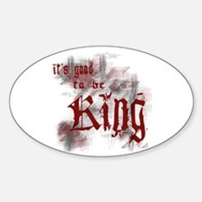 Good to be King Oval Decal