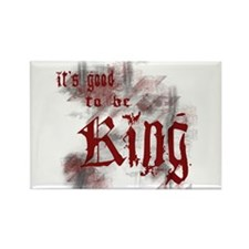 Good to be King Rectangle Magnet