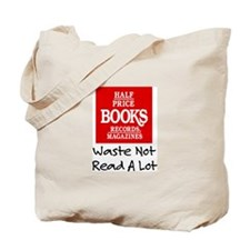 """Waste Not, Read a Lot"" Tote Bag"