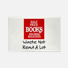 """Waste Not, Read a Lot"" Rectangle Magnet"