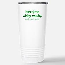 """""""Become Wishy-Washy"""" Travel Mug"""