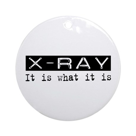 X-Ray Is Ornament (Round)