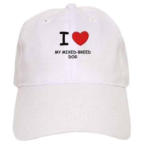 I love MY MIXED-BREED DOG Cap