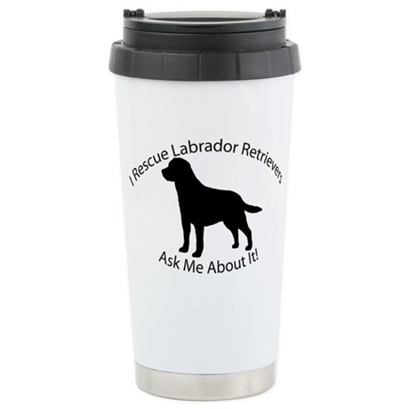 I RESCUE Labradors Stainless Steel Travel Mug
