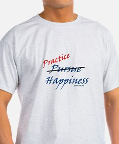 PRACTICE HAPPINESS T-Shirt