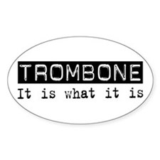 Trombone Is Oval Decal