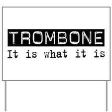Trombone Is Yard Sign