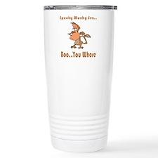 Boo..You Whore Travel Mug