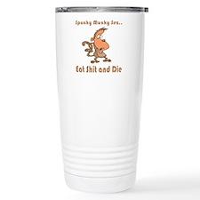 Eat Shit and Die Travel Mug