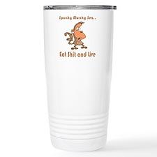 Eat Shit and Live Travel Mug