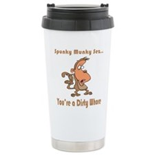 Your a Dirty Whore Travel Mug