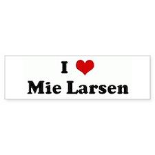 I Love Mie Larsen Bumper Bumper Sticker