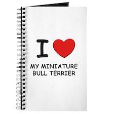 I love MY MINIATURE BULL TERRIER Journal