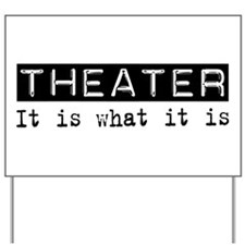 Theater Is Yard Sign