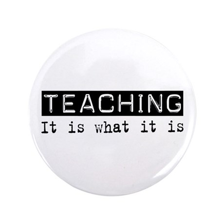 """Teaching Is 3.5"""" Button"""