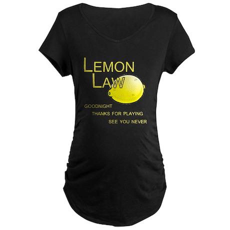lemon-law Maternity T-Shirt
