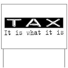 Tax Is Yard Sign