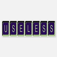 Useless Green & Blue Bumper Bumper Bumper Sticker