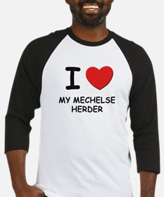 I love MY MECHELSE HERDER Baseball Jersey