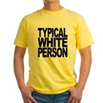 Typical White Person Yellow T-Shirt