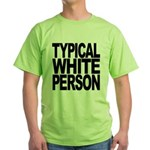 Typical White Person Green T-Shirt