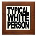Typical White Person Framed Tile