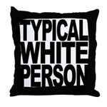 Typical White Person Throw Pillow