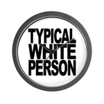 Typical White Person Wall Clock
