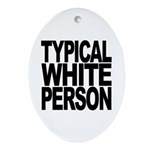 Typical White Person Oval Ornament