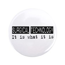 "Surgical Technology Is 3.5"" Button"