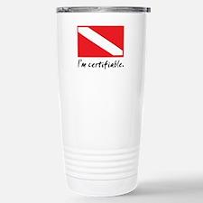 I'm certifiable Travel Mug