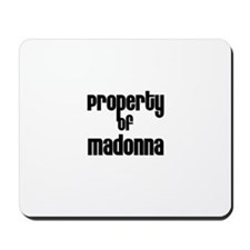 Property of Madonna Mousepad