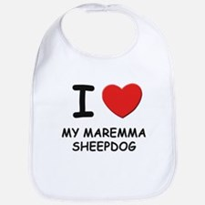 I love MY MAREMMA SHEEPDOG Bib