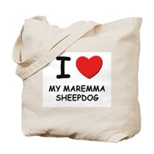 I love MY MAREMMA SHEEPDOG Tote Bag