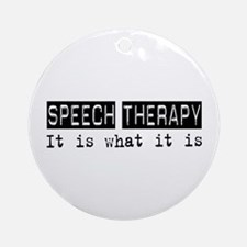 Speech Therapy Is Ornament (Round)