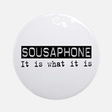 Sousaphone Is Ornament (Round)