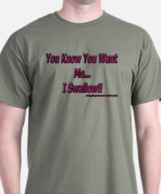 You Know You Want Me... I Swa T-Shirt