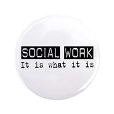 "Social Work Is 3.5"" Button"