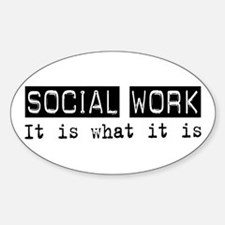 Social Work Is Oval Decal