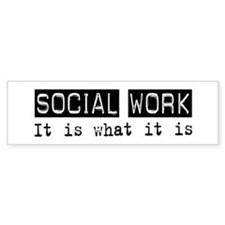 Social Work Is Bumper Bumper Sticker