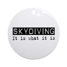 Skydiving Is Ornament (Round)