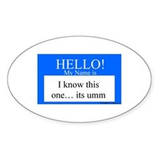 I Know This One... Oval Decal