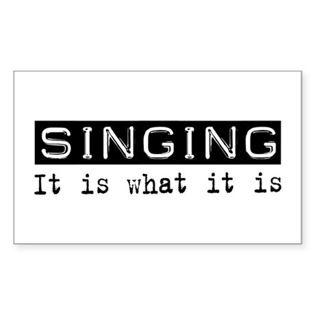 Singing Is Rectangle Sticker