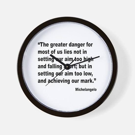 Michelangelo Greater Danger Quote Wall Clock
