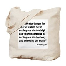 Michelangelo Greater Danger Quote Tote Bag