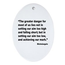 Michelangelo Greater Danger Quote Oval Ornament