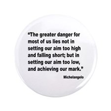 "Michelangelo Greater Danger Quote 3.5"" Button"